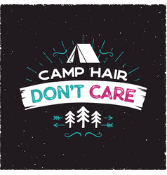 Camp hair don t care t-shirt design - outdoors vector