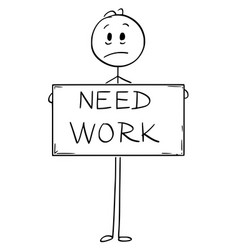 Cartoon of sad hungry unemployed man holding need vector