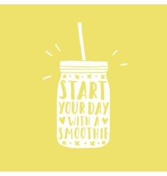 Start your day with a smoothie Jar silhouette vector image