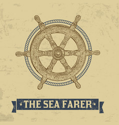 the sea farer concept nautical helm wheel with vector image
