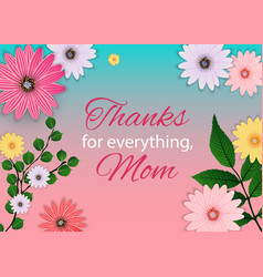 thanks for everything mom happy mothers day cute vector image