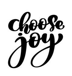 Choose joy hand lettering inscription positive vector