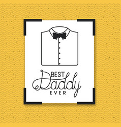 happy fathers day card with elegant shirt and vector image
