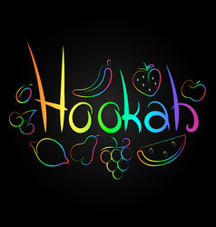 hookah inscription with fruit design vector image