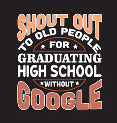 school quotes and slogan good for t-shirt shout vector image
