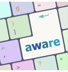 aware word on keyboard key notebook computer vector image vector image