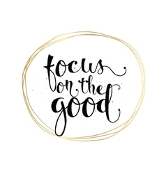 Focus on the good inscription Greeting card with vector
