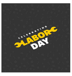 Happy labor day with creative wrench typography vector