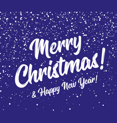 merry christmas and happy new year snow background vector image