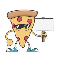 Pizza slice cartoon with sunglasses holding sign vector