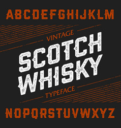 Vintage scotch whisky typeface ideal font for any vector