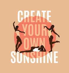 Create your own sunshine quote typographical vector
