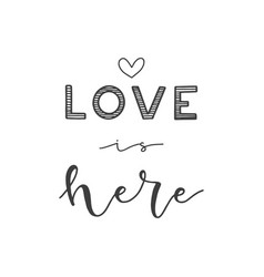 lettering with phrase love ia here vector image