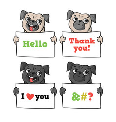 Cute pugs with signs vector