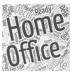 Home Decor Don t Forget Your Home Office Word vector image vector image