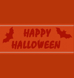 words happy halloween on the background of knitted vector image vector image