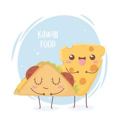 cheese and taco fast food kawaii cartoon character vector image