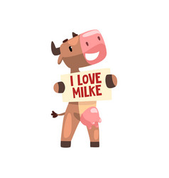 Funny brown cow with banner i love milke farm vector