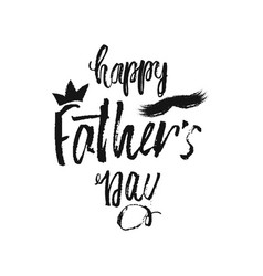 Happy father s day lettering modern calligraphy vector