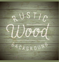 Background wood rustic green dark vector