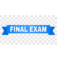 Blue stripe with final exam title vector