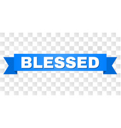 Blue ribbon with blessed title vector
