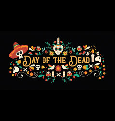 day of the dead sugar skull typography banner vector image
