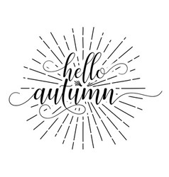 Hello autumn brush ink lettering hipster sun vector