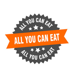 all you can eat sign all you can eat orange-black vector image