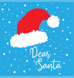 Santa claus red hat with text dear santa vector