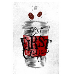 poster first coffee vector image vector image
