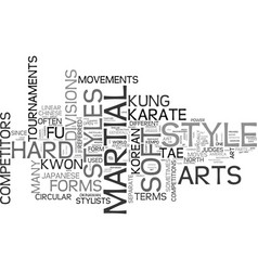 what art hard style and soft style martial arts vector image