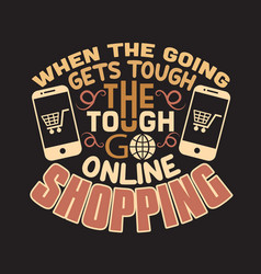 Shopping quotes and slogan good for t-shirt when vector