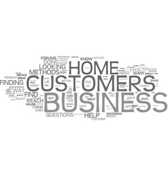 Are you aware of your home business customers vector