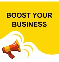 Megaphone with BOOST YOUR BUSINESS announcement vector image