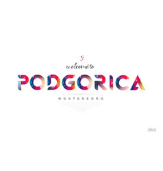 welcome to podgorica montenegro card and letter vector image