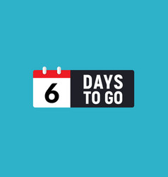 6 days to go last countdown icon six day go sale vector