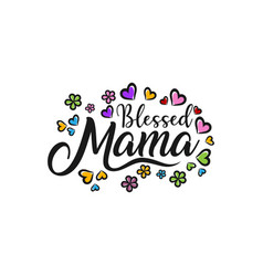 Blessed mama- handwritten calligraphy text vector