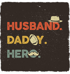husband daddy hero t-shirt retro colors design vector image