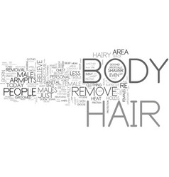 what body hair do you remove text word cloud vector image