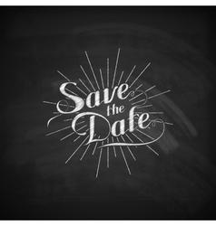 Chalk of handwritten Save the Date vector