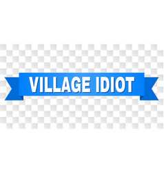 Blue ribbon with village idiot text vector