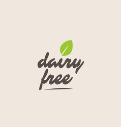 Dairy free word or text with green leaf vector