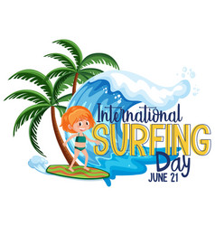 International surfing day font with a girl surfer vector