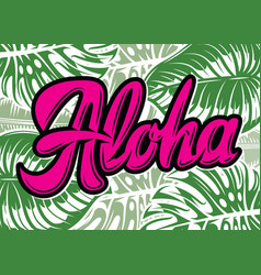 calligraphic inscription aloha color vector image