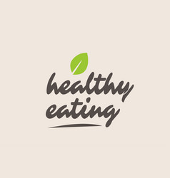 Healthy eating word or text with green leaf vector