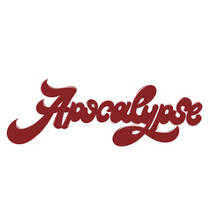 Apocalypse hand drawn lettering isolated vector