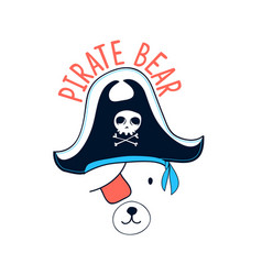 hand drawing pirate bear print design with slogan vector image