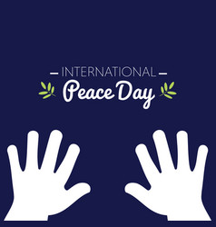 international peace day with white hands asking vector image