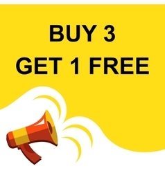 Megaphone with BUY 3 GET 1 FREE announcement Flat vector image